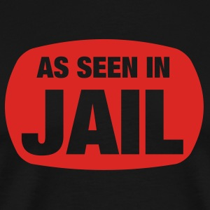 Black As Seen In Jail Men - Men's Premium T-Shirt