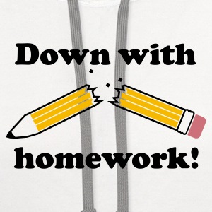 Down with homework! - Contrast Hoodie