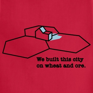 We Built This City On Wheat And Ore T-Shirts - Adjustable Apron