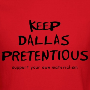 Keep Dallas Pretentious - Crewneck Sweatshirt