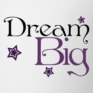 Dream Big - Coffee/Tea Mug