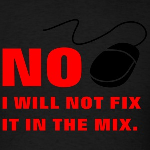 I Will Not Fix Hoodies - Men's T-Shirt