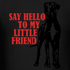 Say Hello To My Little Friend - Men's T-Shirt