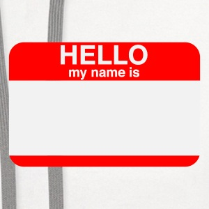 HELLO MY NAME IS _____   T-Shirts - Contrast Hoodie