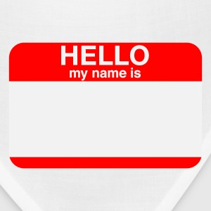HELLO MY NAME IS _____   T-Shirts - Bandana