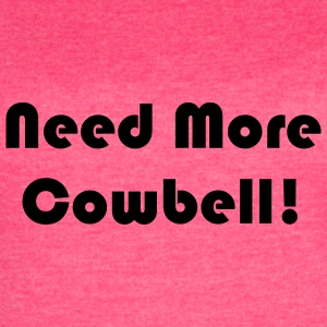 More Cowbell Ladies Tank - Women's Vintage Sport T-Shirt