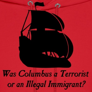 Brown Was columbus a Terrorist or an Illegal Immigrant? Men - Men's Hoodie