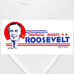 America Needs Roosevelt front and back - Bandana