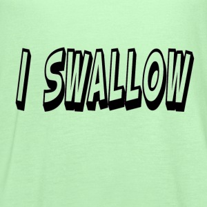 I Swallow Men's Tee - Women's Flowy Tank Top by Bella