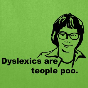 Bright green Dyslexics are teople poo T-Shirts - Tote Bag
