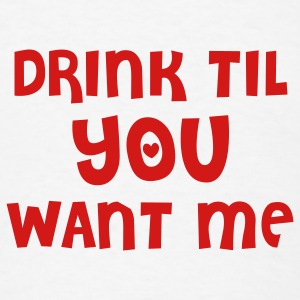 White drink til you want me Buttons - Men's T-Shirt