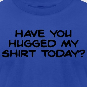 Royal blue have you hugged my shirt today? Hoodies - Men's T-Shirt by American Apparel