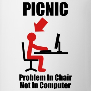 PICNIC- Problem in Chair, not in Computer - Computer - Admin Women's T-shirts  - Coffee/Tea Mug