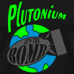 Plutonium, it's the bomb - Men's Premium T-Shirt