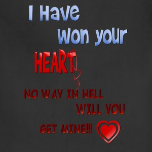 I Have Won Your Heart - Adjustable Apron