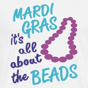 White Mardi Gras, All About The Beads Long sleeve shirts - Men's Premium T-Shirt