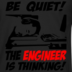 be quiet - the engineer - Men's Premium Long Sleeve T-Shirt