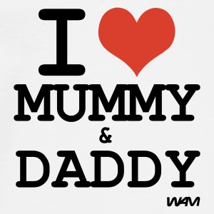 White I LOVE mummy and daddy by wam Baby Body - Men's Premium T-Shirt