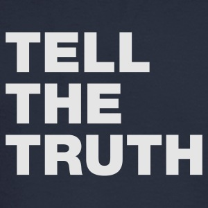 Tell The Truth - Men's Long Sleeve T-Shirt