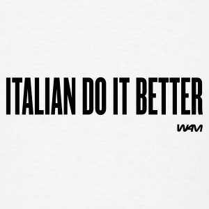 White italian do it better by wam Buttons - Men's T-Shirt
