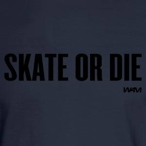 Navy skate or die by wam T-Shirts - Men's Long Sleeve T-Shirt