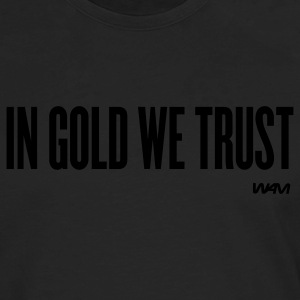Black in gold we trust by wam T-Shirts - Men's Premium Long Sleeve T-Shirt