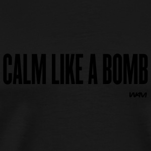 Black calm like a bomb by wam Long sleeve shirts - Men's Premium T-Shirt