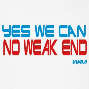 White yes we can no weak end by wam Hooded Sweatshirts - Men's T-Shirt