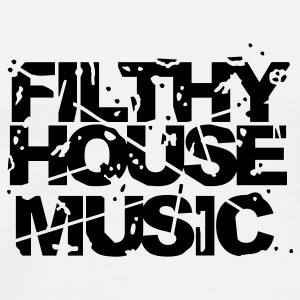 White Filthy House Music Hooded Sweatshirts - Men's Premium T-Shirt