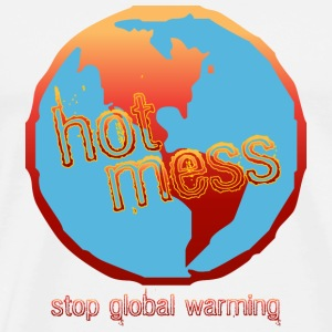 Hot Mess-Stop Global Warming - Men's Premium T-Shirt