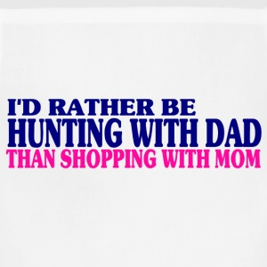I'd Rather Be Hunting With Dad Than Shopping With Mom - Adjustable Apron