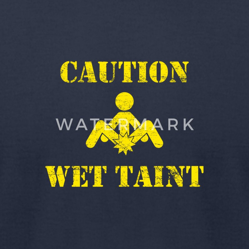 Caution: Wet Taint - Men's T-Shirt by American Apparel