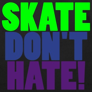 Skate Don't hate Hooded Sweatshirt - Eco-Friendly Cotton Tote
