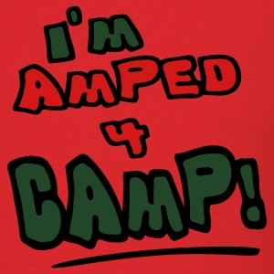 Red I'm Amped 4 Camp Hooded Sweatshirts - Men's T-Shirt