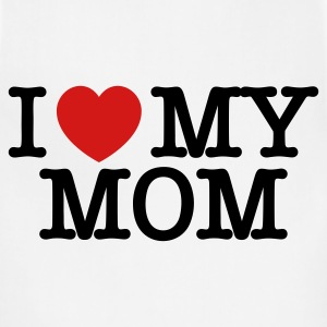 I Love My Mom T Shirt - Adjustable Apron