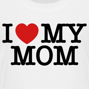 I Love My Mom T Shirt - Toddler Premium T-Shirt