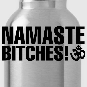 Namaste, Bitches! - Water Bottle