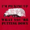 Picking Up What You're Putting Down - Men's T-Shirt by American Apparel