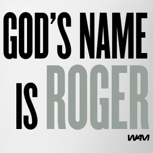 White god's name is roger Tanks - Coffee/Tea Mug