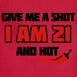 Lemon Give me a shot I am 21 and hot – 21st birthday shirt – chili style T-Shirts - Adjustable Apron