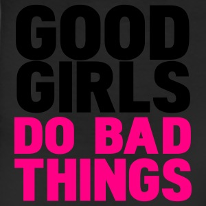 Black/white good girls do bad things T-Shirts - Leggings