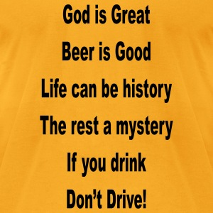 God Is Great If You Drink Don't Drive - Men's T-Shirt by American Apparel