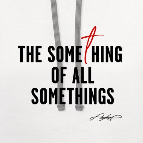 SOMETHING SOMETHING! (Black Design) - Unisex Contrast Hoodie