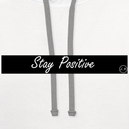 Stay Positive - Contrast Hoodie