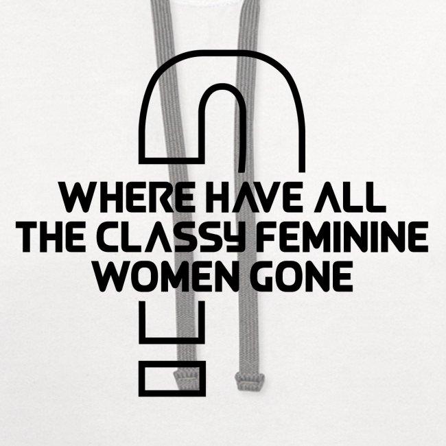 Where Have All The Classy Feminine Women Gone?