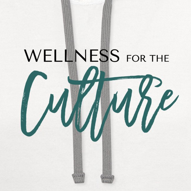 Wellness for the Culture 2.0