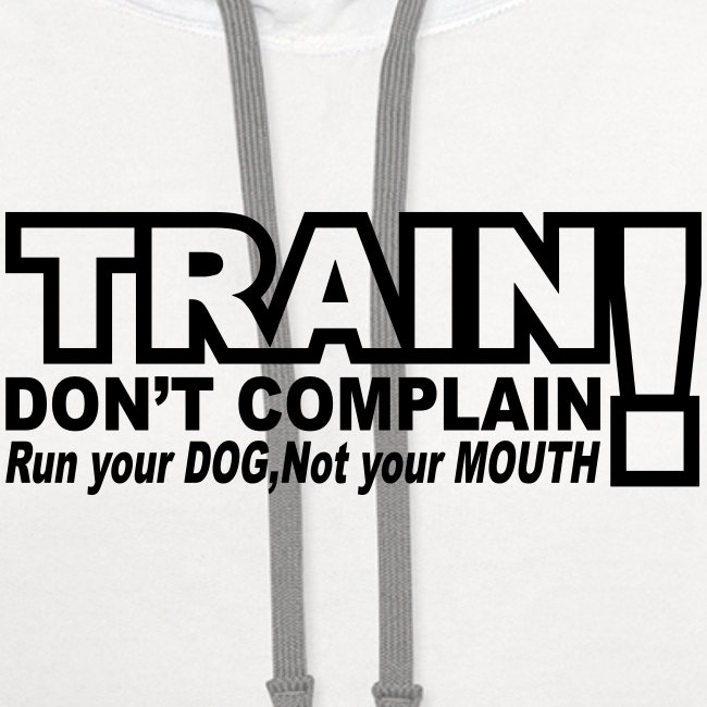 Train, Don't Complain - Dog