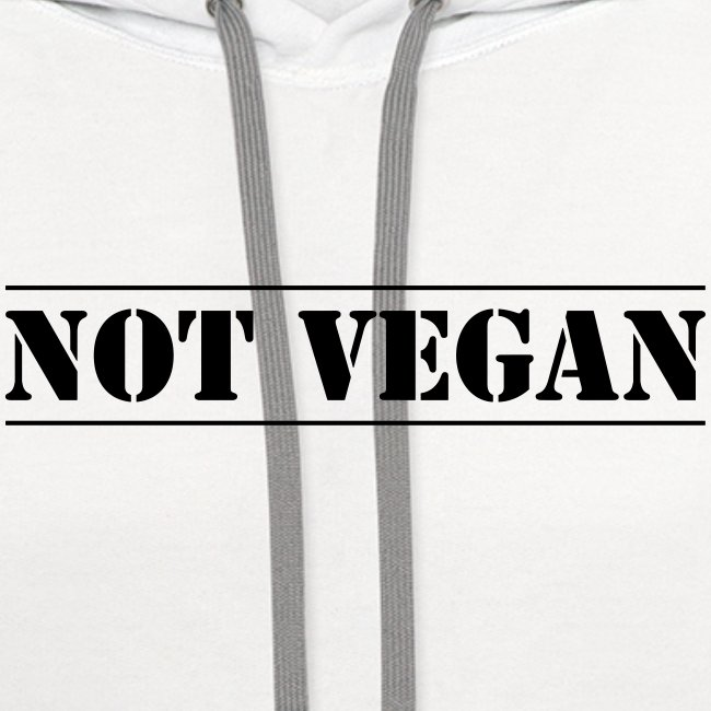 NOT VEGAN