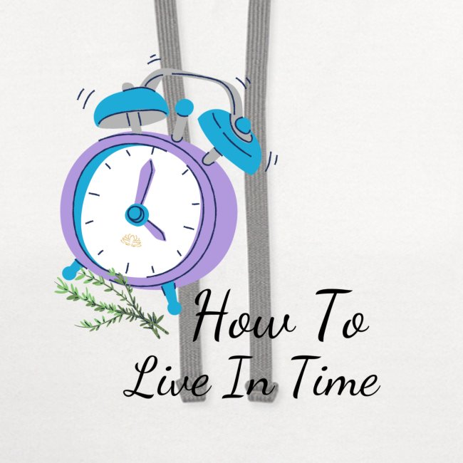 How To Live In Time T-Shirts And More