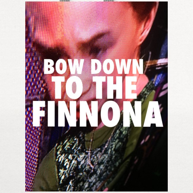 Bow Down To The Finnona